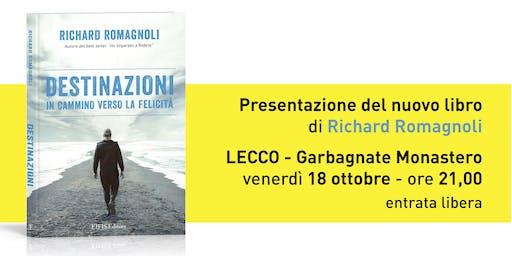 """Presentazione libro """"DESTINAZIONI"""" di Richard Romagnoli a Garbagnate Monastero (LC)"""