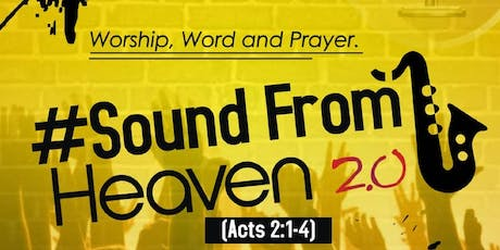 SOUND FROM HEAVEN 2.0 ( Acts 2: 1 - 4) tickets