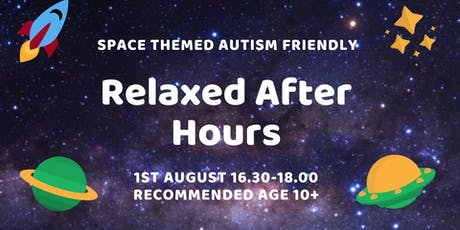 Relaxed After Hours (Autism Friendly, age 10+)  tickets