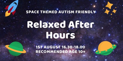 Relaxed After Hours (Autism Friendly, age 10+)