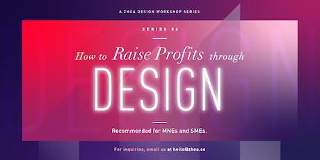 Series 6: How to Raise Profits through Design tickets