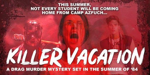 Killer Queens Present: Killer Vacation!