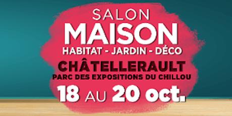 """Le Salon Maison de Châtellerault """"Habitat & Déco"""" billets"""