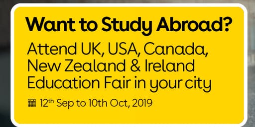 Want to Study Abroad? Attend UK, USA, Canada, New Zealand & Ireland Education Fair in Mumbai