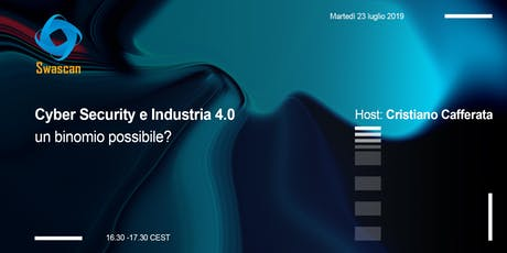 Cyber security e Industria 4.0, un binomio possibile? tickets