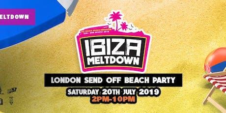 Ibiza Meltdown London Send Off Beach Party tickets