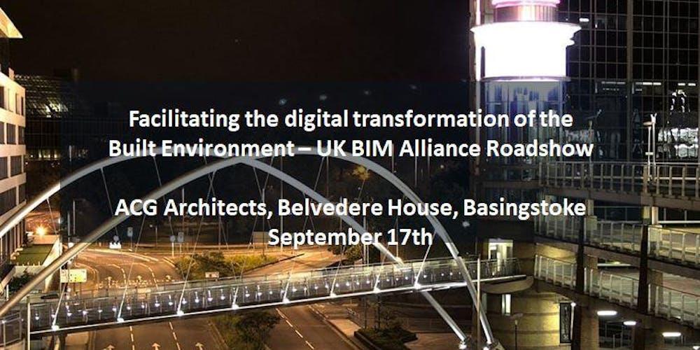 UK BIM Alliance Roadshow - Basingstoke Tickets, Tue 17 Sep