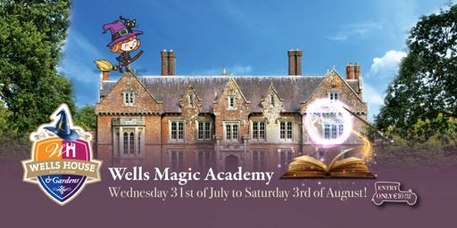 Wells' Magic Academy - Saturday, 3 August!