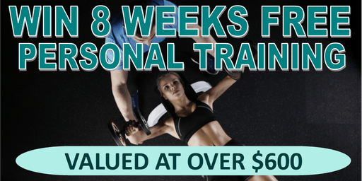 Win 8 Weeks Free Personal Training Valued at Over $600!