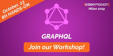 Codemotion Milan 2019 Workshop - GraphQL on serverless: beautify legacy APIs biglietti