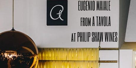 Eugenio Maiale from A Tavola at Philip Shaw Wines tickets