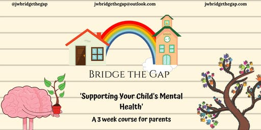Supporting Your Child's Mental Health - A 3 week Course for Parents (Please read details)