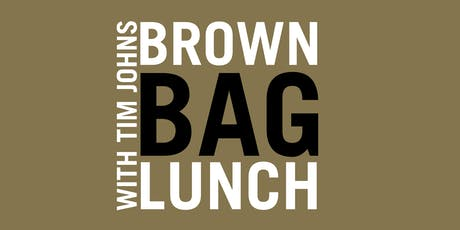 Brown Bag Lunch: Tim Johns tickets