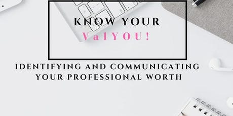 Know your ValYOU- Identifying Your Professional Worth tickets