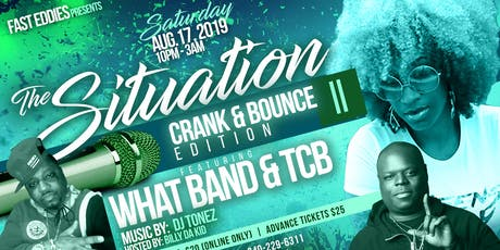 The Situation II Featuring WHAT BAND & TCB tickets