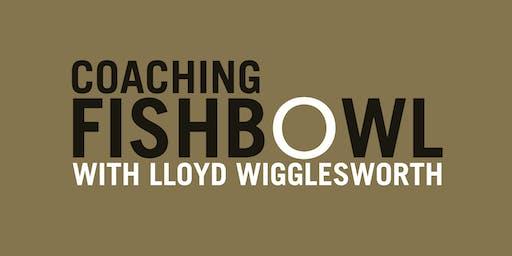 Coaching Fishbowl: Lloyd Wigglesworth