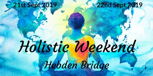 Holistic Hebden Weekend 2019