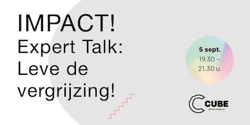 IMPACT! Expert Talk: Leve de vergrijzing!