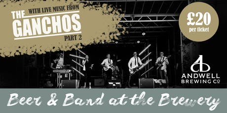 Beer & Band at the Brewery with The Ganchos - Part 2 tickets