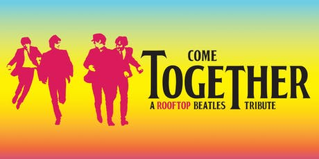 Come Together - A Rooftop Beatles Tribute tickets