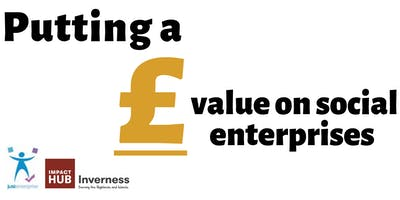 Putting a £ Value on Social Enterprises