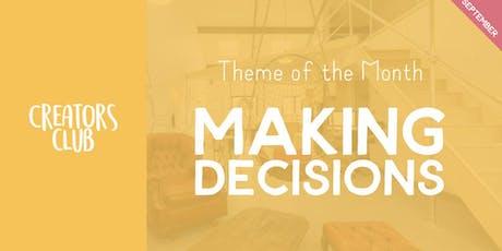 Creators Club London | Making Decisions tickets