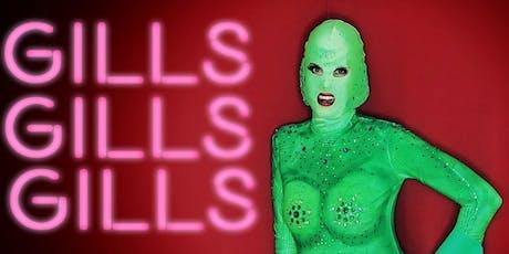 GILLS GILLS GILLS! tickets