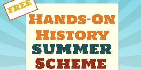 Hands-on History Summer Scheme, 19th Aug - 23rd Au tickets