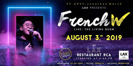 """LAX presents """"FrenchW Live: The Living Room"""" at LAX RCA tickets"""
