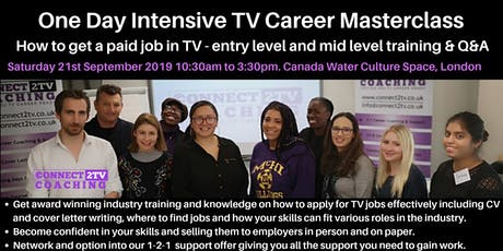 One Day Intensive TV Career Masterclass - How to get a paid job in TV - Training & Q&A tickets