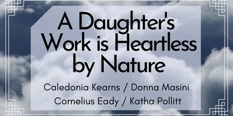 A Daughter's Work Is Heartless by Nature tickets