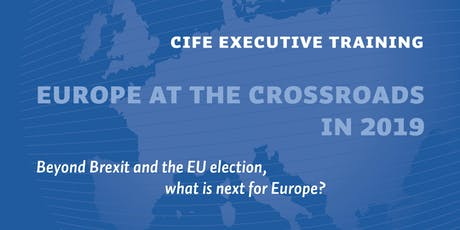 CIFE Executive Training: EU at the crossroads in 2019 tickets