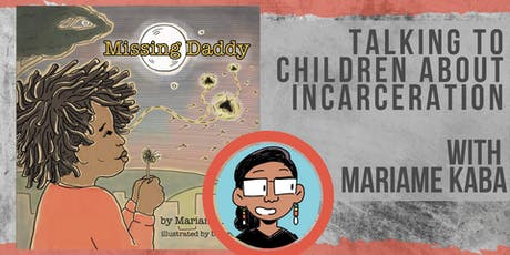 Missing Daddy, Missing Mommy: Talking to Children About Incarceration tickets
