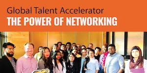 GLOBAL TALENT ACCELERATOR: THE POWER OF NETWORKING