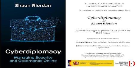 """Presentación y debate del libro """"Cyberdiplomacy""""  de Shaun Riordan entradas"""