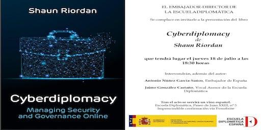 """Presentación y debate del libro """"Cyberdiplomacy""""  de Shaun Riordan"""