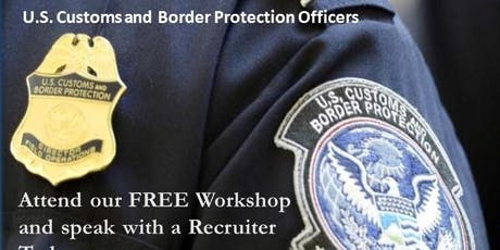 FREE - Hiring Workshop by U.S. Customs and Border Protection Recruiter tickets