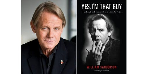 William Sanderson Signing Book: Yes, I'm That Guy