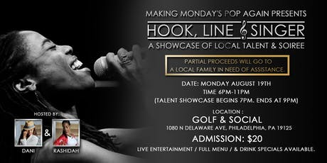 Making Mondays Pop Again Presents...Hook, Line, & Singer! A Showcase Of Local Talent & Soiree tickets