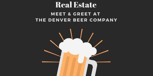 Real Estate Meet & Greet @ The Denver Beer Company