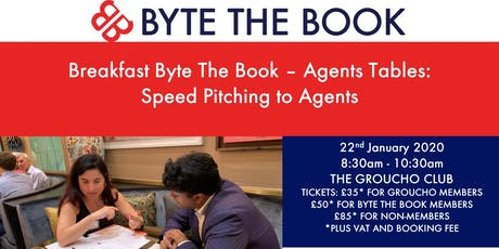 Breakfast Byte The Book Agent Tables - Speed Pitching to Agents at The Groucho Club (Jan) tickets