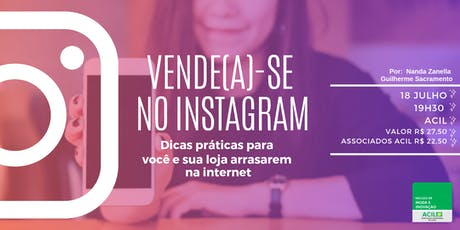 Vende(a)-se no Instagram ingressos