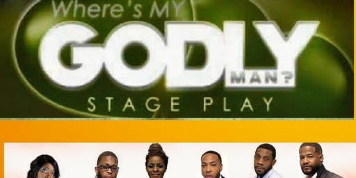 WHERE'S MY GODLY MAN? HIT STAGE PLAY