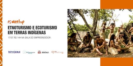 #5 Meetup - Oportunidades no Arranjo Indígena