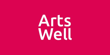 Arts Well: Grow - Developing your arts and health project tickets