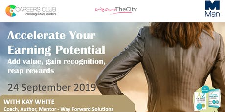 Accelerate Your Earning Potential - Add value, gain recognition, reap rewards | A WeAreTheCity Careers Club Event  tickets