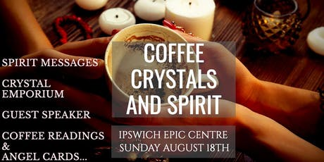 Coffee, Crystals and Spirit tickets