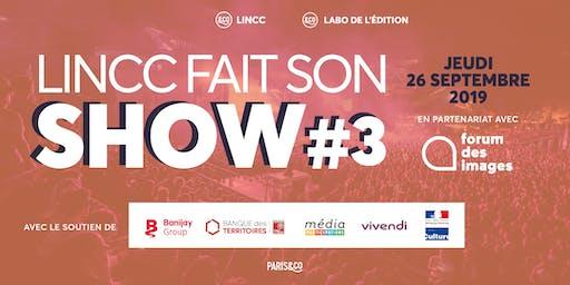 LINCC FAIT SON SHOW #3