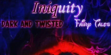 Iniquity Presents Dark & Twisted Fairytales... tickets