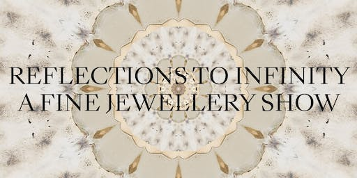 Reflections to Infinity. A Fine Jewellery Show.